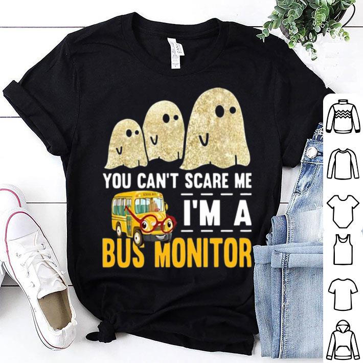 Boo ghost you can't scare me i'm a bus monitor shirt