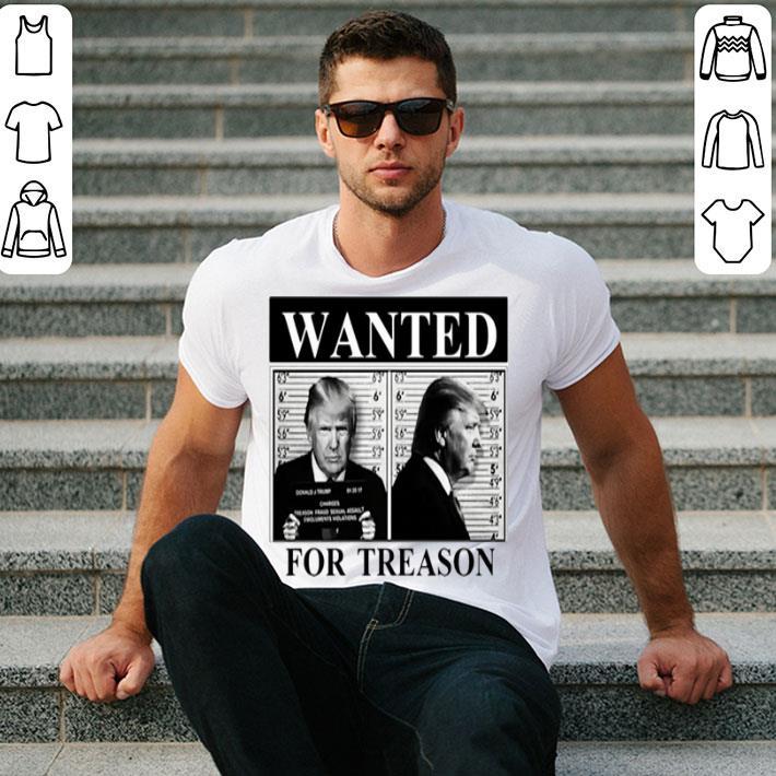 Donald Trump wanted for treason shirt