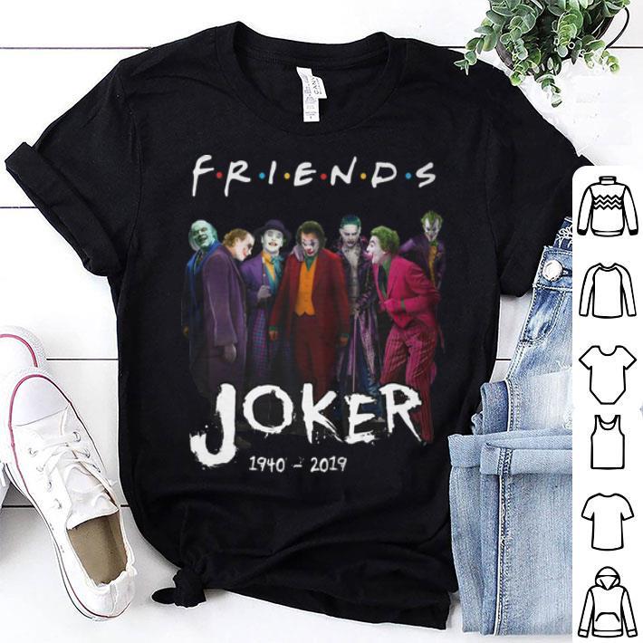 Friends Characters Joker 1940-2019 shirt