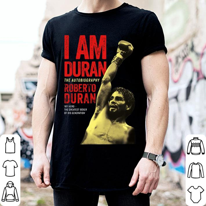 I am Duran the autobiography Roberto Duran my hero shirt