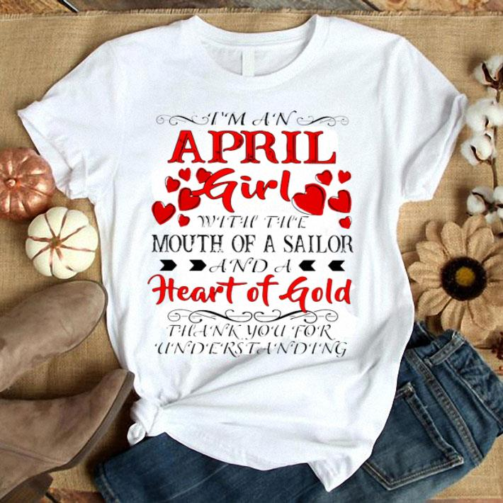 I'm a april girl with the mouth of a sailor and a heart of gold shirt