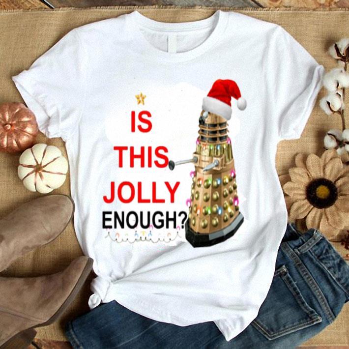 Is this Jolly enough Dalek Christmas shirt