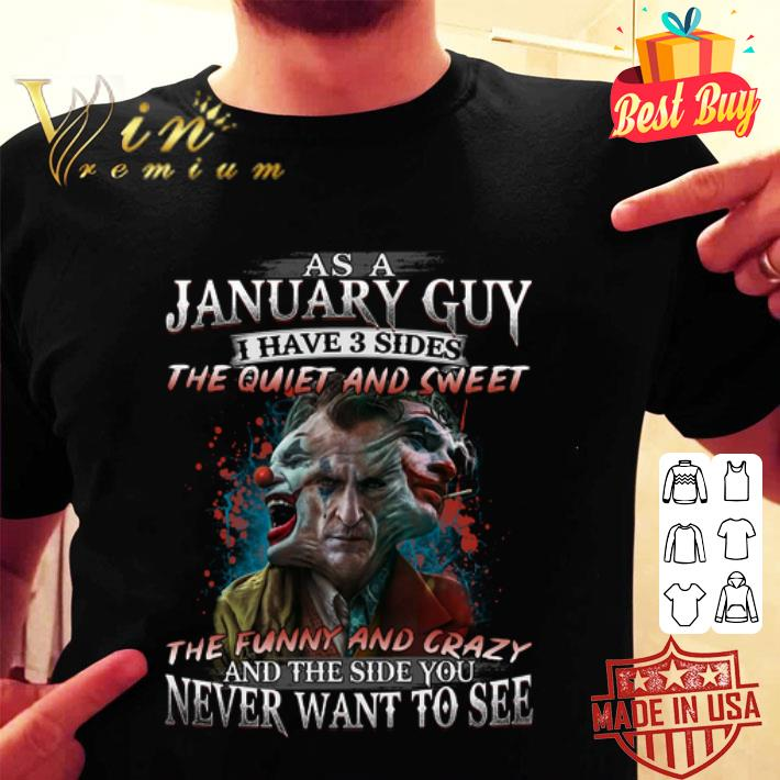 Joker as a january guy the funny and crazy and the side you shirt