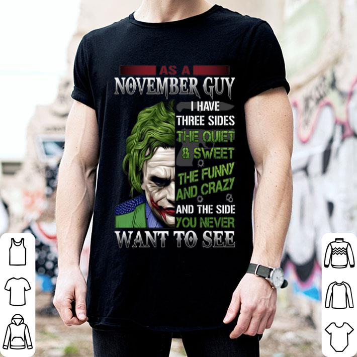 Joker as a november guy i have three sides the quiet & sweet shirt