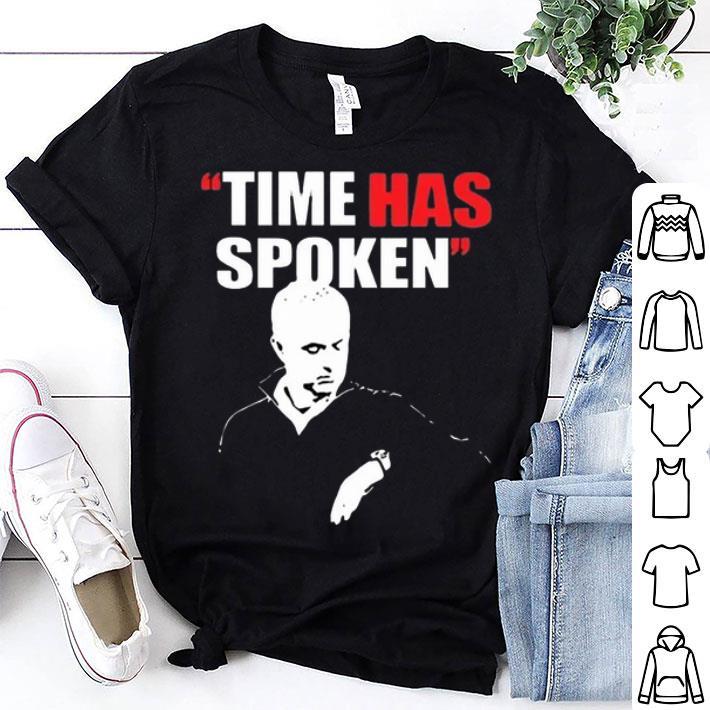 Jose Mourinho Time Has Spoken shirt