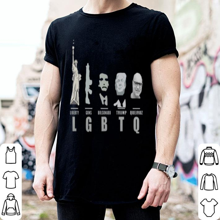 LGBTQ Liberty Guns Bolsonaro Trump Queiroz shirt