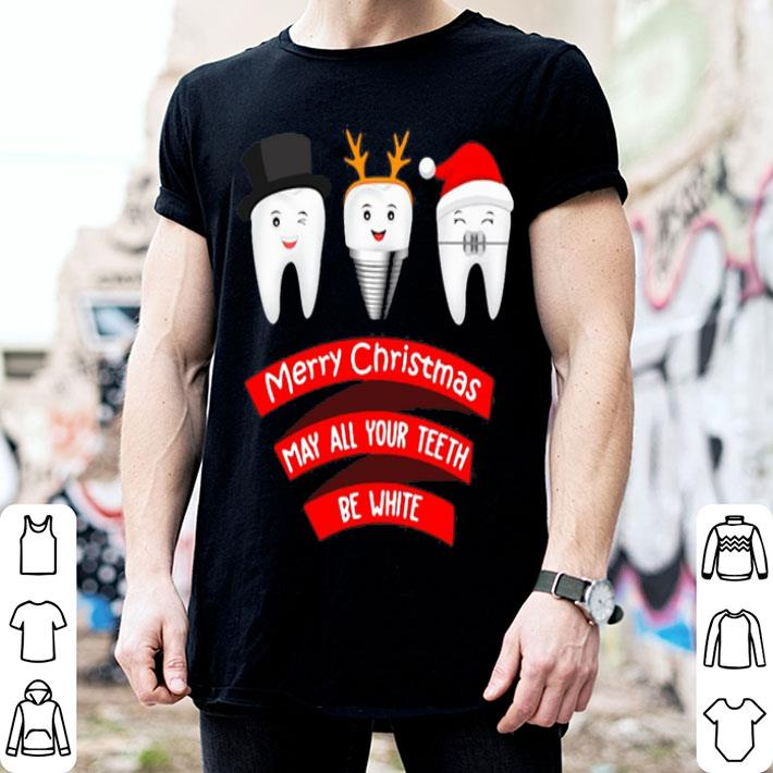 Merry Christmas may all your teeth be white dentist shirt