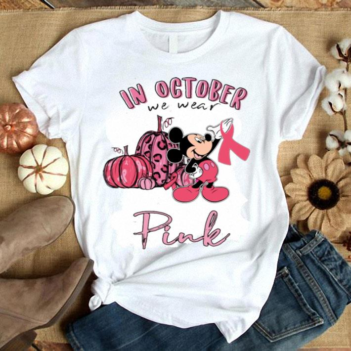 Mickey In october we wear pink Breast Cancer Awareness shirt