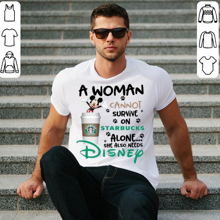Mickey a woman cannot survive on starbucks alone Disney shirt