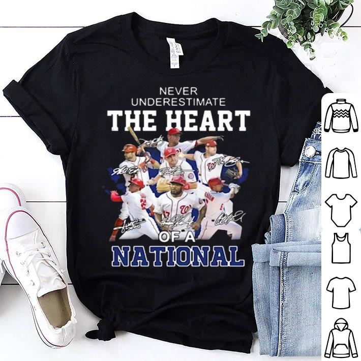 Never Underestimate The Heart of a Washington Nationals signatures shirt