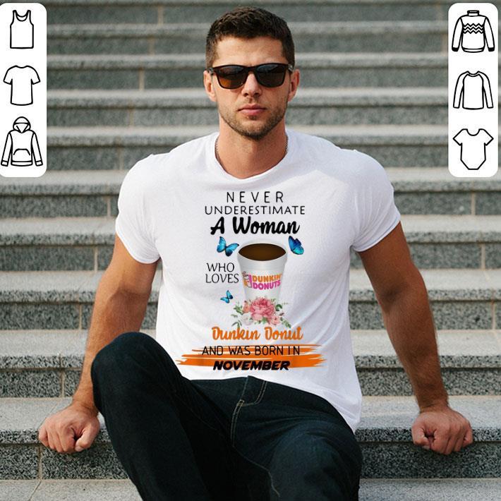 Never underestimate a woman who loves Dunkin Donut November shirt