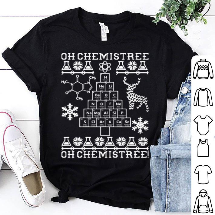 Oh Chemistree oh Chemistree Ugly Christmas shirt
