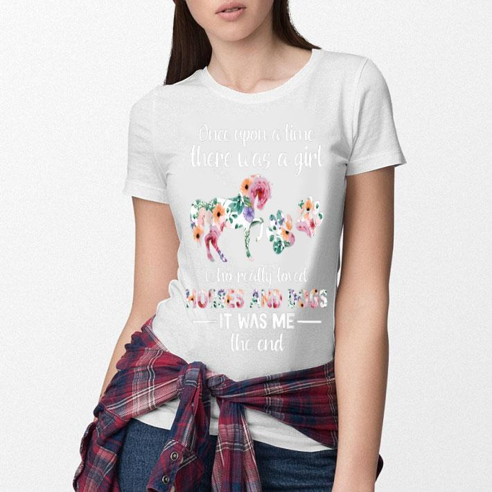 Once upon a time there was girl who loved horses and dogs flower shirt