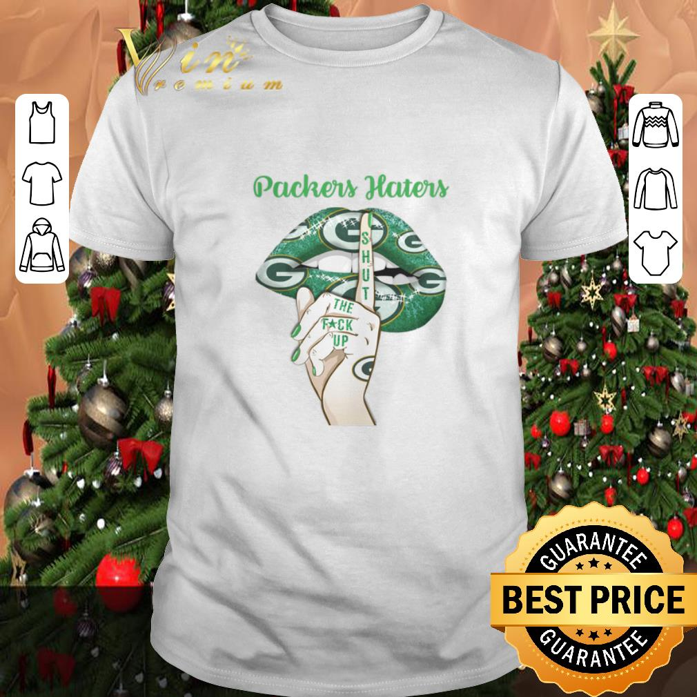 Original Green Bay Packers haters lips shut the fuck up shirt