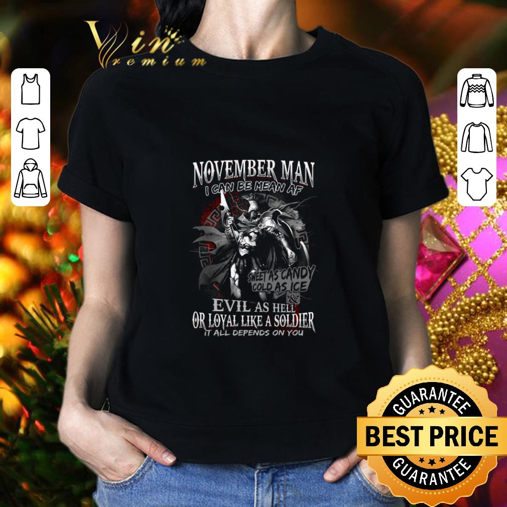Original Warrior November man i can be mean AF sweet as candy cold as ice shirt