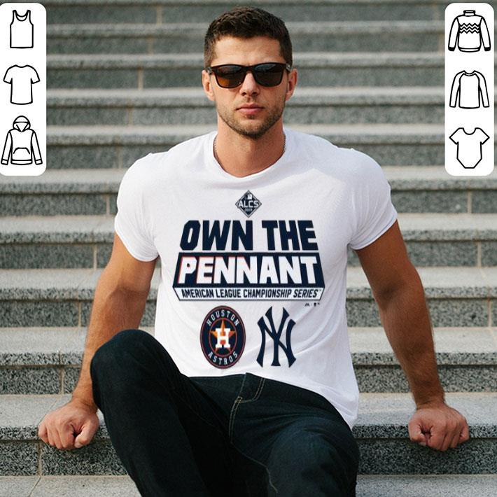 Owin The Pennant Houston Astros New York Yankees ALCS 2019 shirt