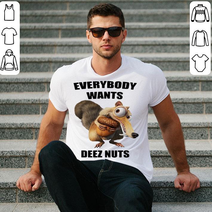 Scrat Everybody wants Deez Nuts shirt