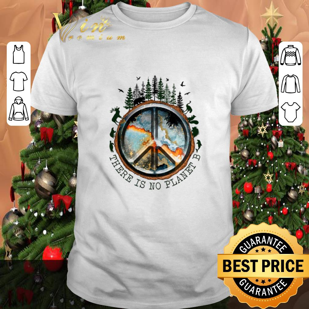 Top Planet Earth Peace Sign There Is No Planet B shirt