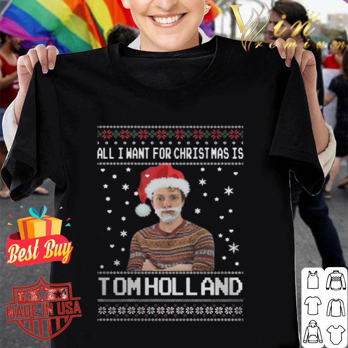 All I Want For Christmas Is Tom Holland shirt