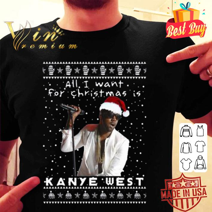 All i want for Christmas is Kanye West Rapper shirt