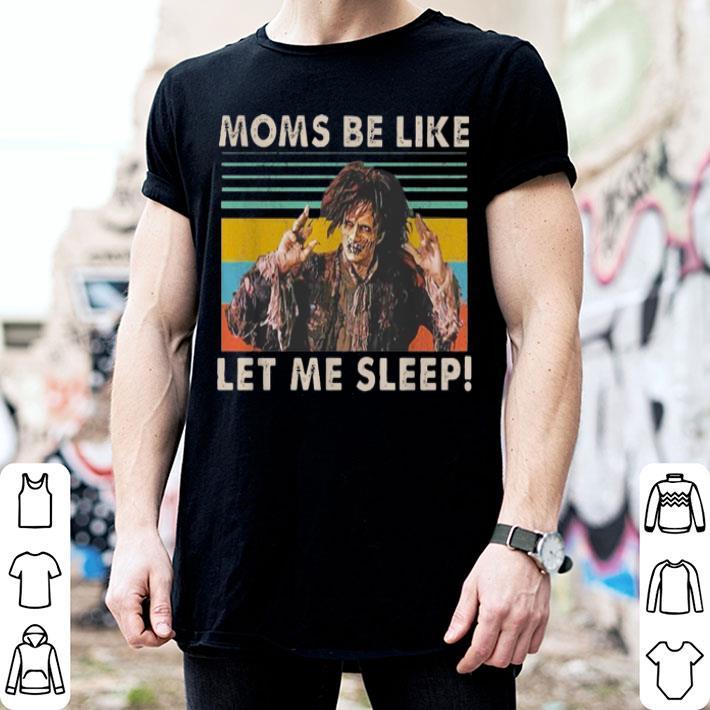 Billy Butcherson Moms be like let me sleep vintage shirt