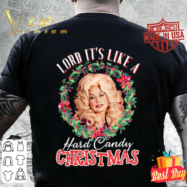 Dolly Parton Lord it's like a Hard Candy Christmas shirt