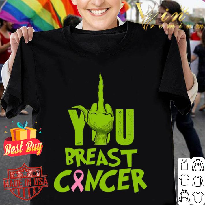 Grinch Hand You Breast Cancer shirt