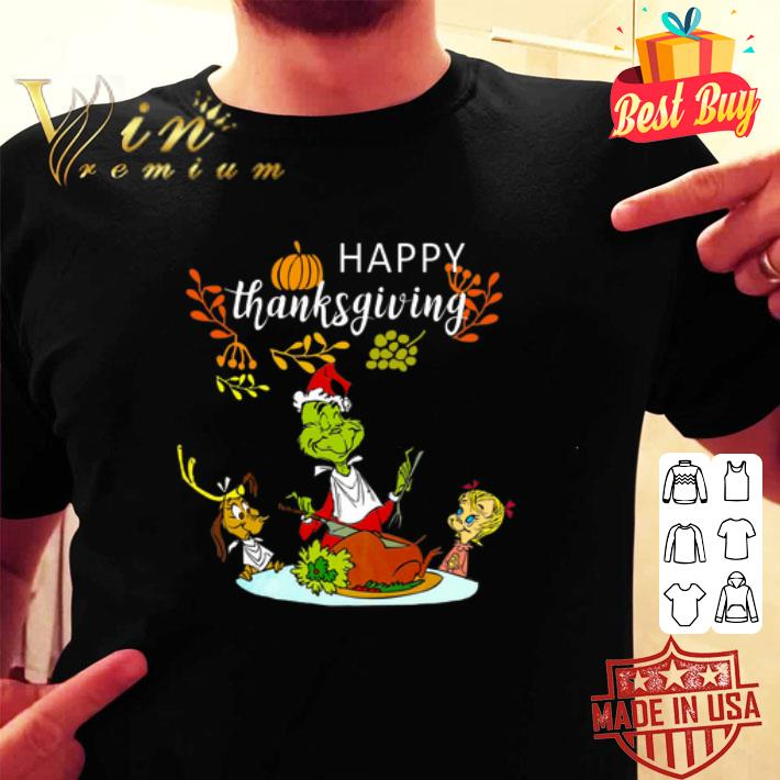 Grinch happy thanksgiving shirt