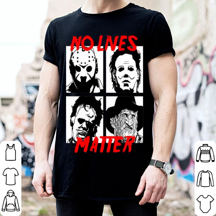Horror movie characters No lives matter shirt