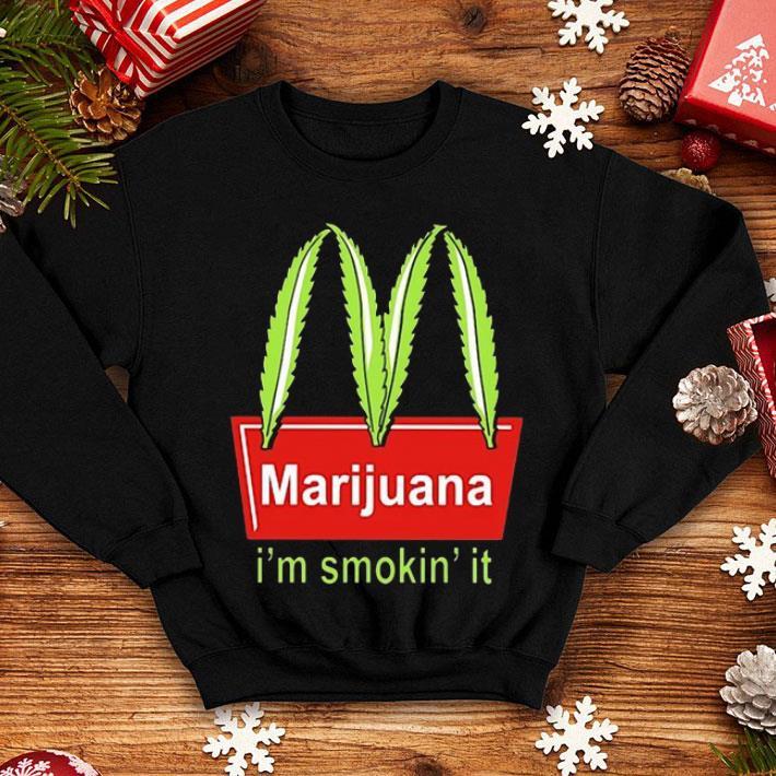 McDonald's Marijuana I'm smokin' it shirt