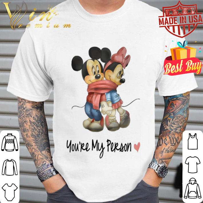 Mickey and Minnie mouse you are my person shirt
