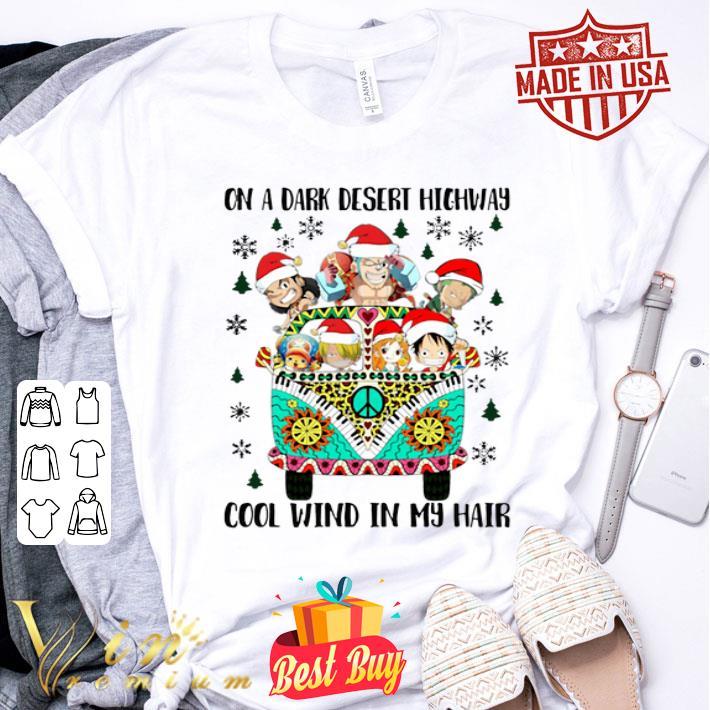 One Piece Christmas on a dark desert highway cool wind in my hair shirt