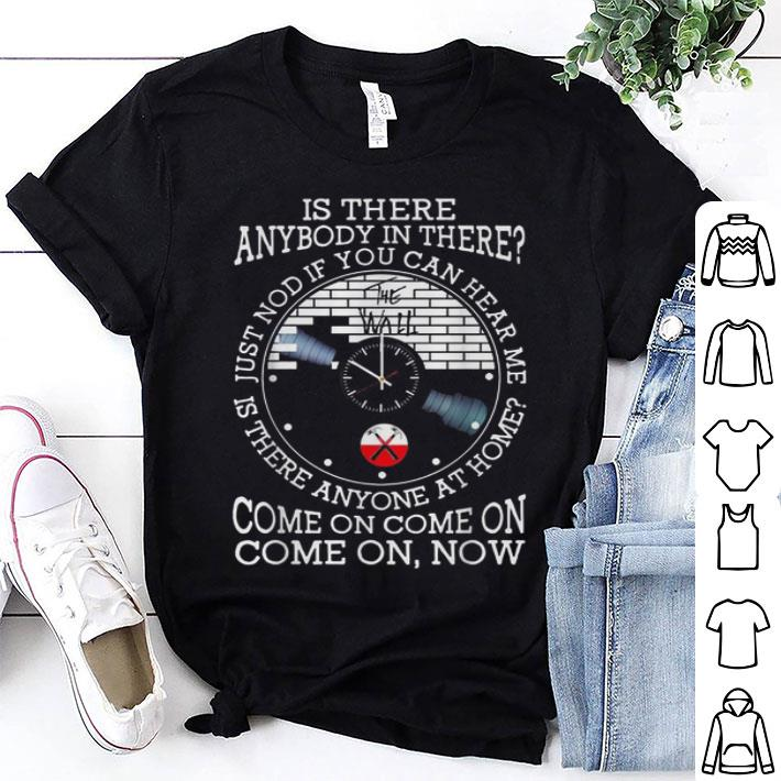 Pink Floyd is there anybody in there just nod if you can hear me shirt