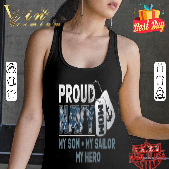 Proud Navy Mom My Son My Sailor My Hero shirt