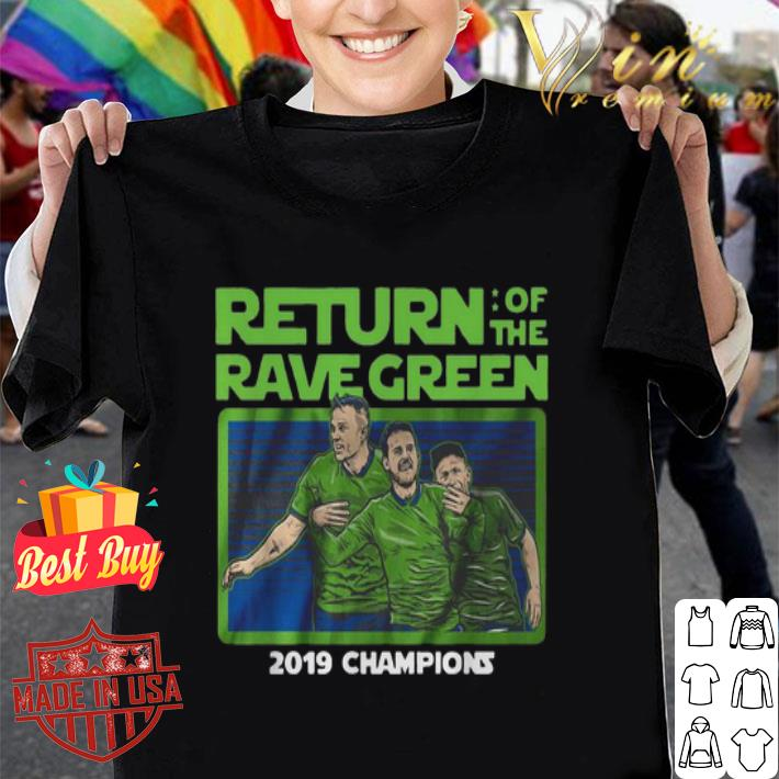 Return of the rave green 2019 champions shirt
