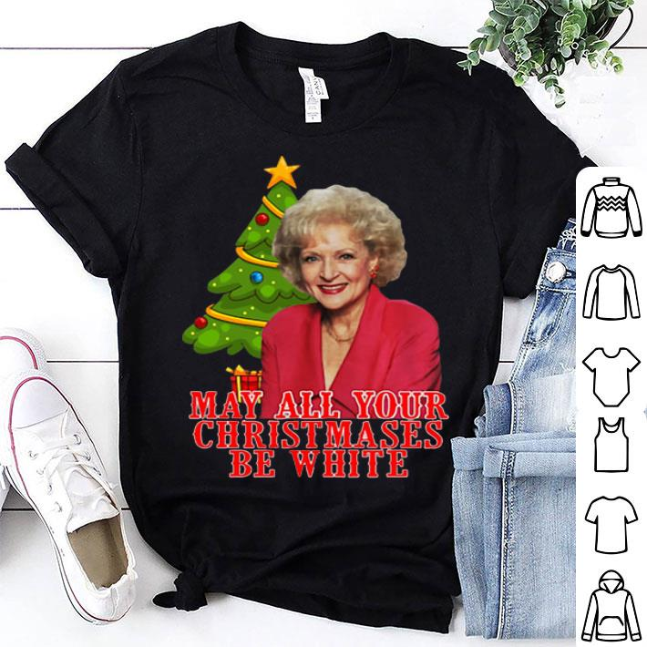 Rose Nylund May All Your Christmases Be White shirt