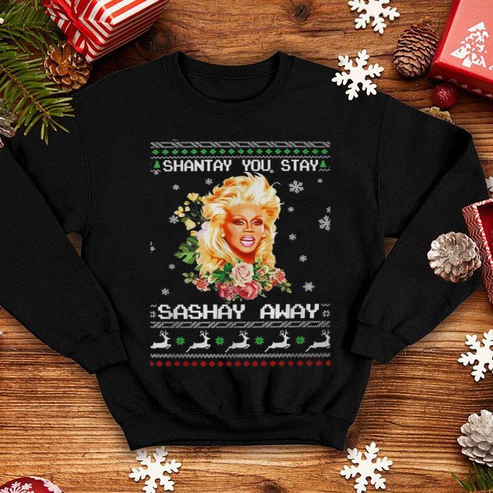 Shantay you stay sashay away ugly Christmas shirt