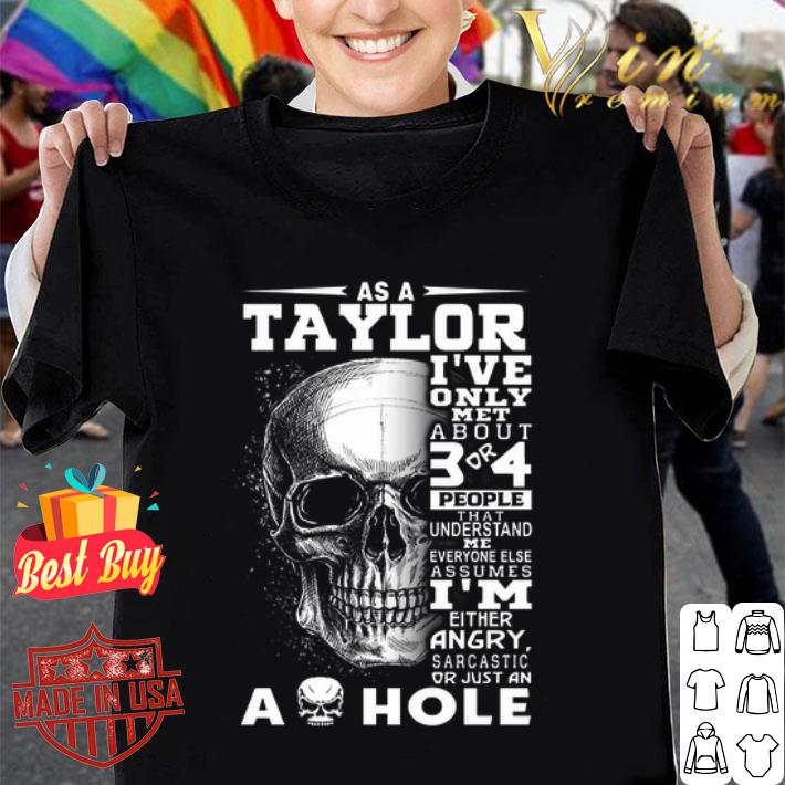 Skull As an Taylor i've only met about 3 or 4 people that understand shirt