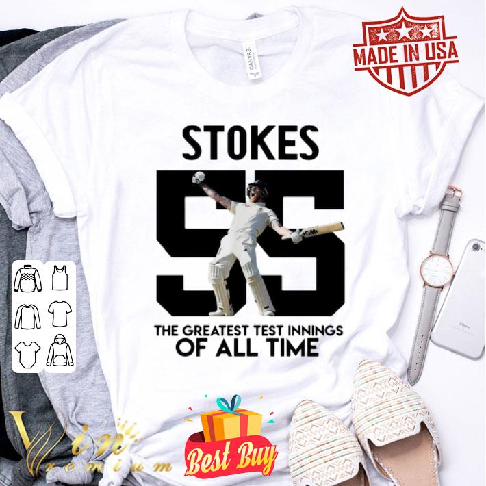 Stokes 55 the greatest test innings of all time shirt