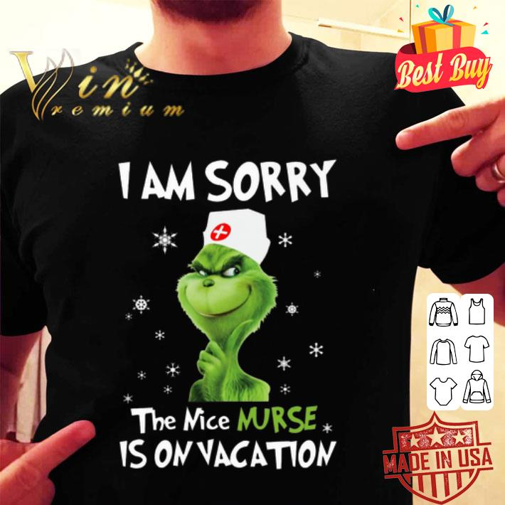 The Grinch i am sorry the nice nurse is on vacation Christmas shirt