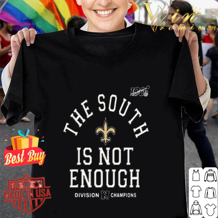 The South Is Not Enough Division Champions New Orleans Saints shirt