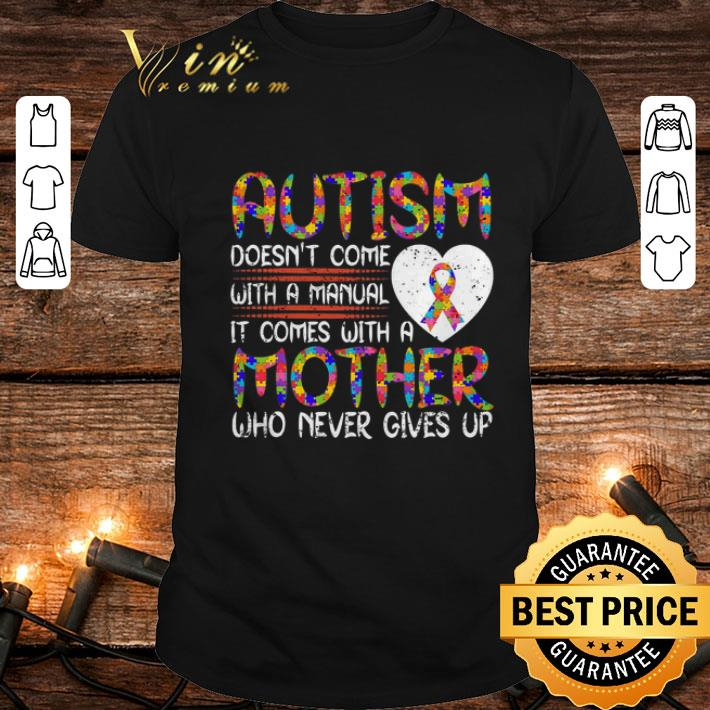 Autism doesn't come with a manual mother Breast Cancer shirt