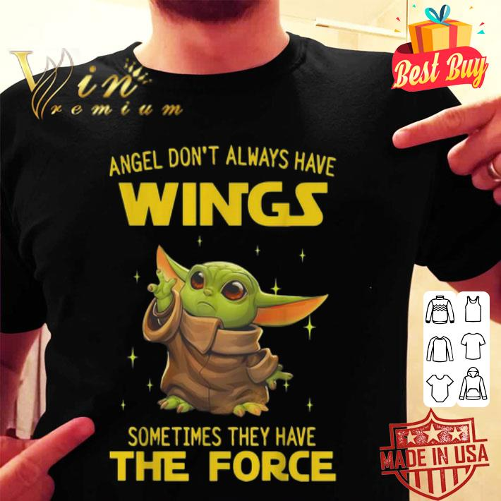 Baby Yoda angel don't always have wings the force Star Wars shirt