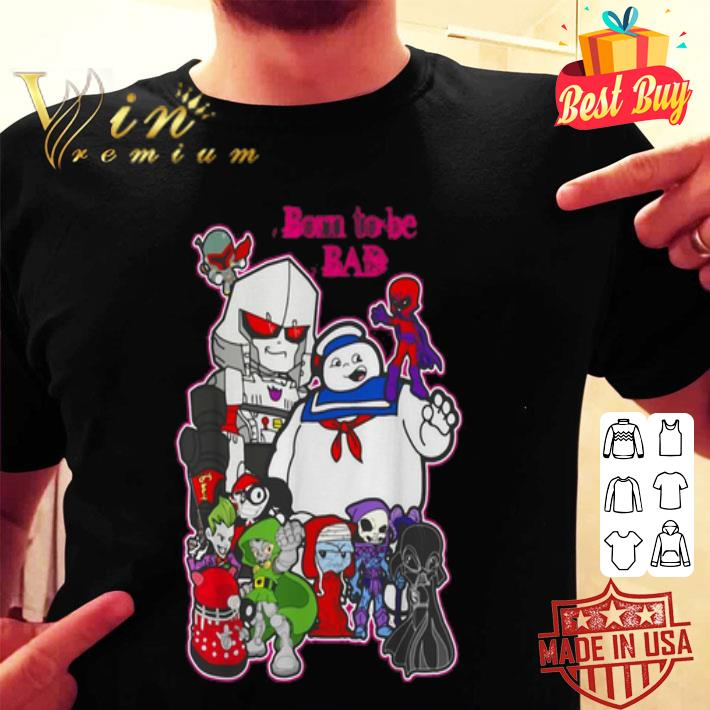 Born to Be Bad Cartoon characters shirt