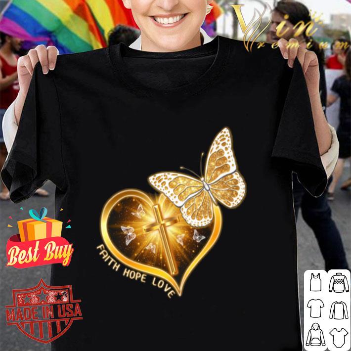Butterfly cross faith hope love shirt