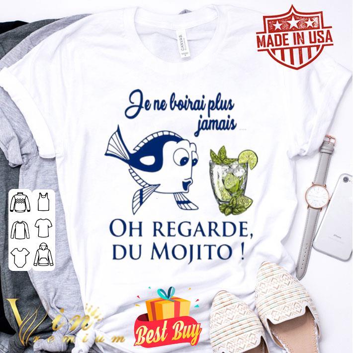 Dory Disney Je Ne Boirais Plus Jamais Oh Regarde Du Mojito shirt