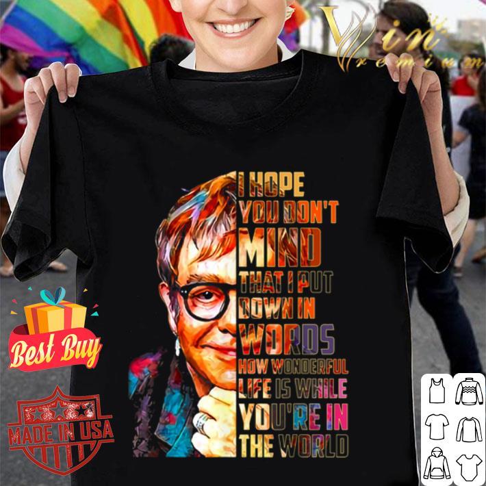 Elton John i hope you don't mind that i put down in words colors shirt