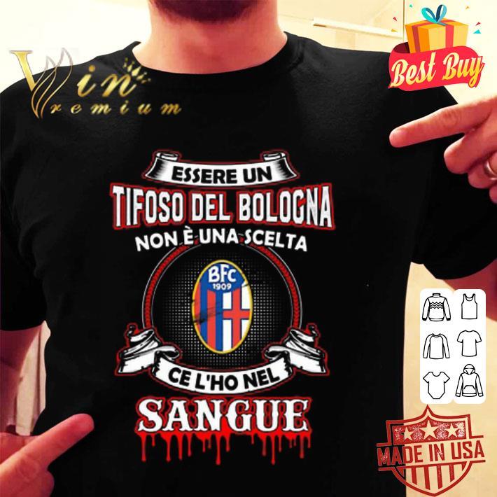 Essere un tifoso del bolocna non e una scelta Bologna 1909 shirt