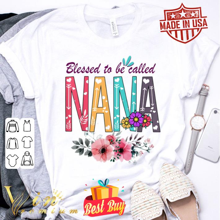 Floral Blessed To Be Called Nana Flowers shirt
