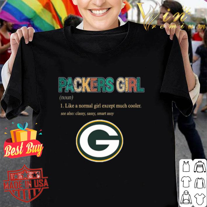 Green Bay Packers girl like a normal girl except much cooler shirt
